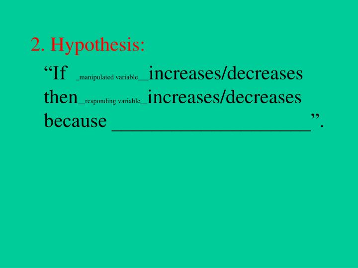 2. Hypothesis: