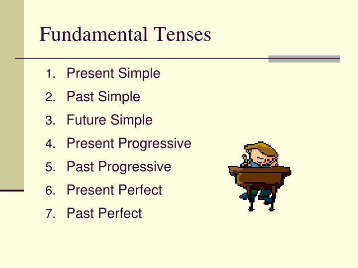 Fundamental Tenses