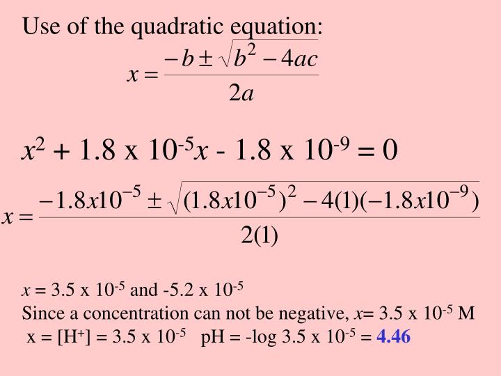 Use of the quadratic equation: