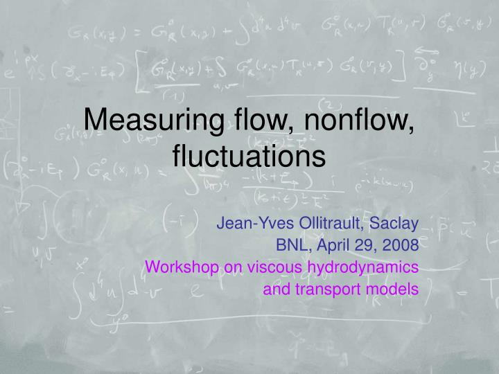 Measuring flow nonflow fluctuations