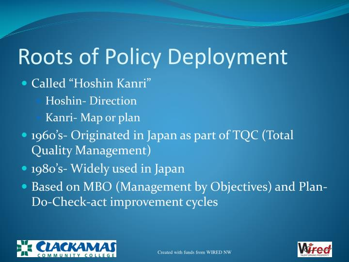 Roots of policy deployment
