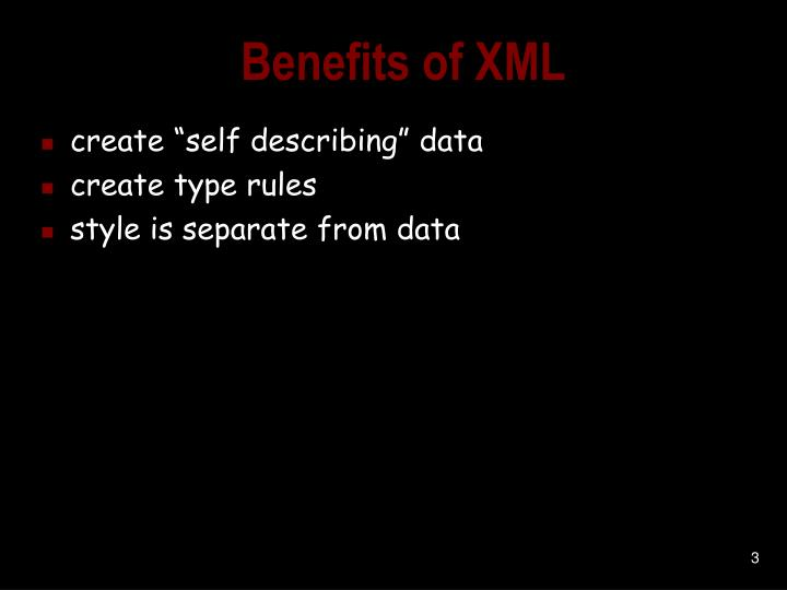 Benefits of xml