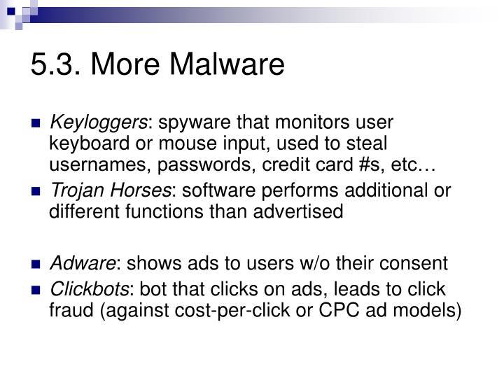 5.3. More Malware