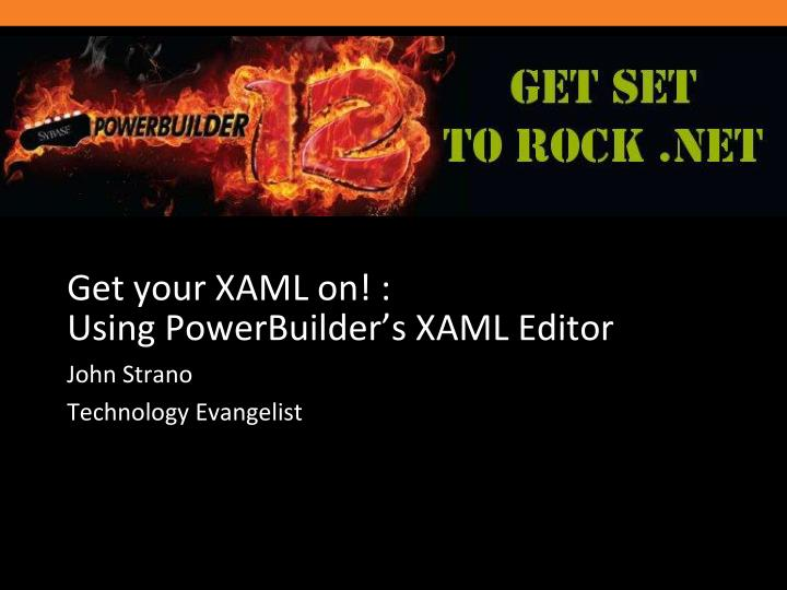 Get your xaml on using powerbuilder s xaml editor