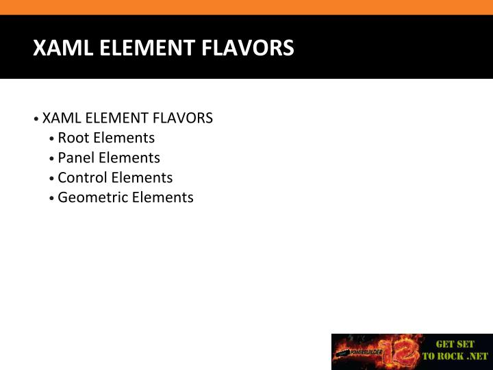XAML ELEMENT FLAVORS