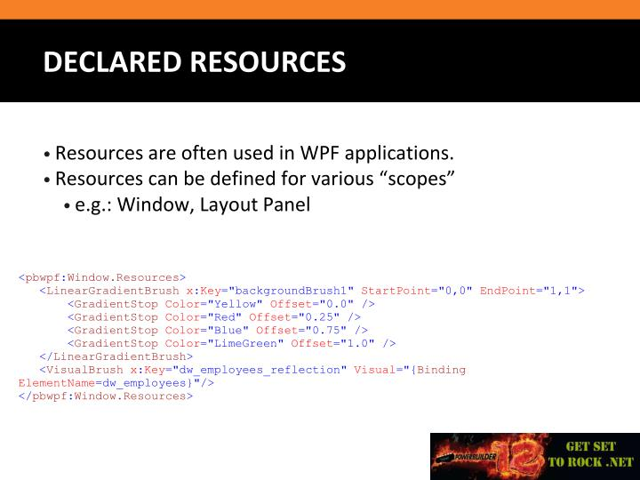 Resources are often used in WPF applications.