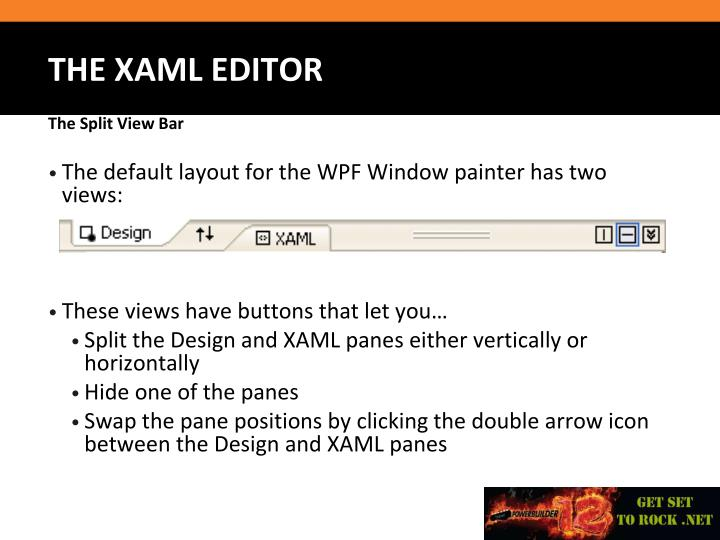 The default layout for the WPF Window painter has two views: