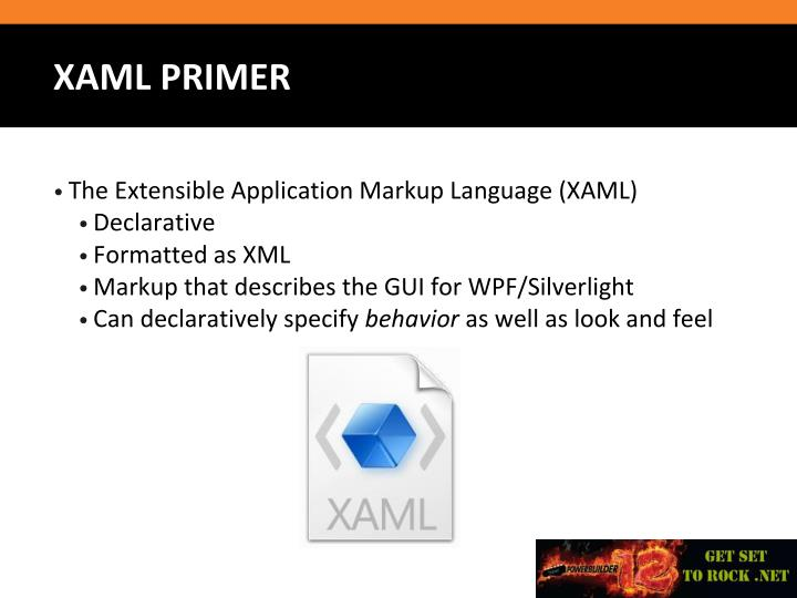 The Extensible Application Markup Language (XAML)