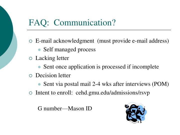 FAQ:  Communication?