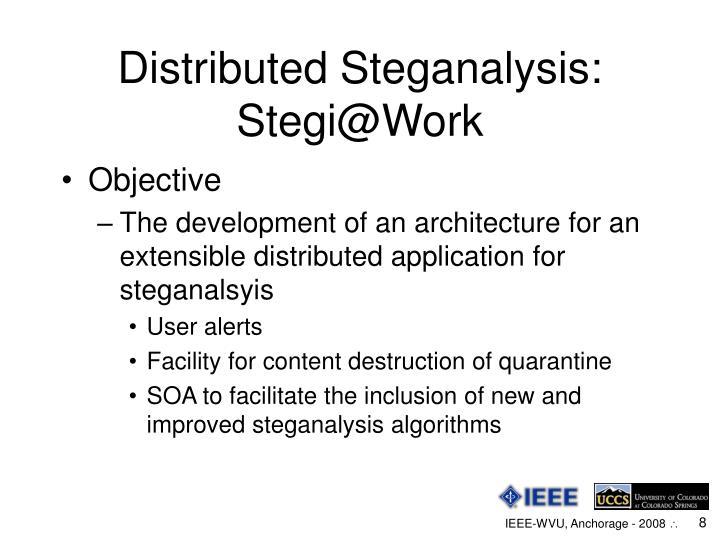 Distributed Steganalysis: Stegi@Work
