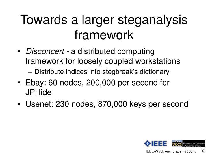 Towards a larger steganalysis framework