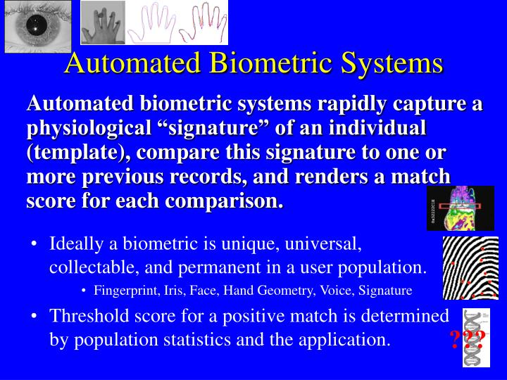 Automated biometric systems