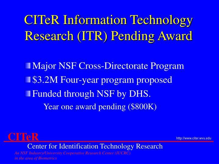 CITeR Information Technology Research (ITR) Pending Award