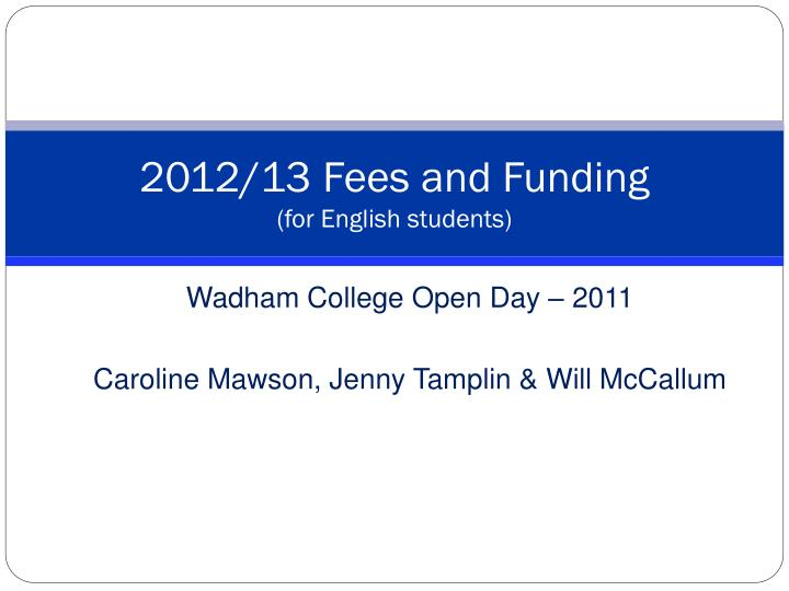 2012 13 fees and funding for english students