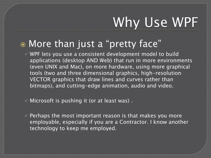 Why Use WPF