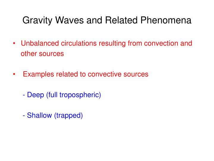 Gravity Waves and Related Phenomena