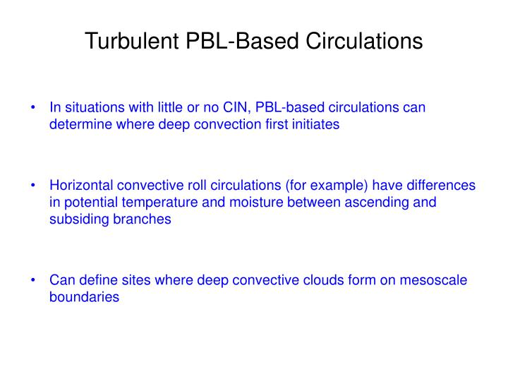 Turbulent PBL-Based Circulations