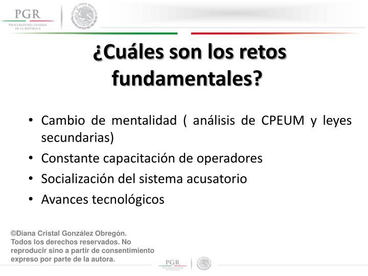 ¿Cuáles son los retos fundamentales?
