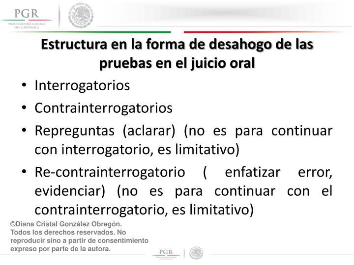 Estructura en la forma de desahogo de las pruebas en el juicio oral