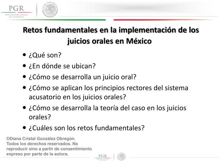 Retos fundamentales en la implementación de los juicios orales en México