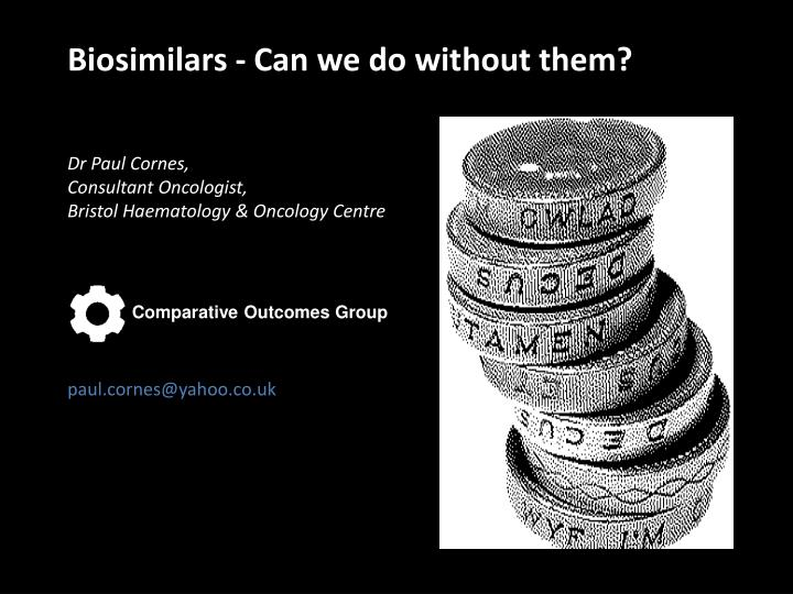 Biosimilars - Can we do without them?