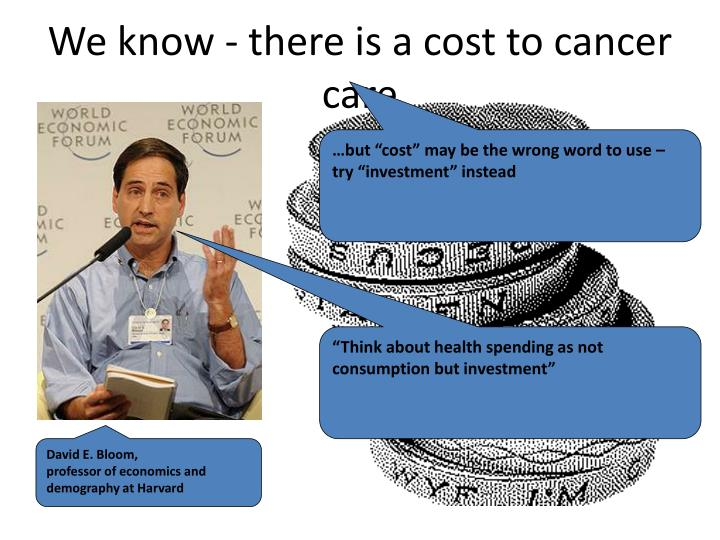 We know - there is a cost to cancer care