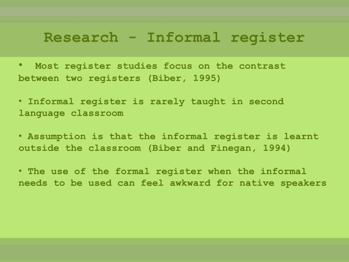 Research - Informal register