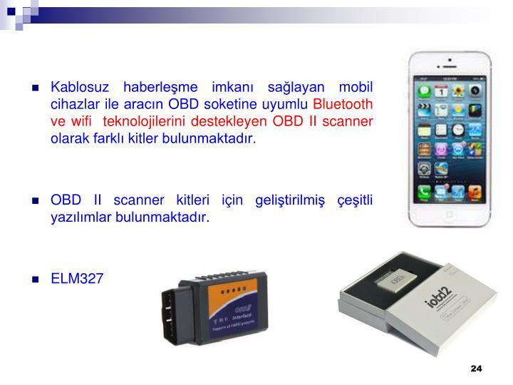 Kablosuz haberleşme imkanı sağlayan mobil cihazlar ile aracın OBD soketine uyumlu