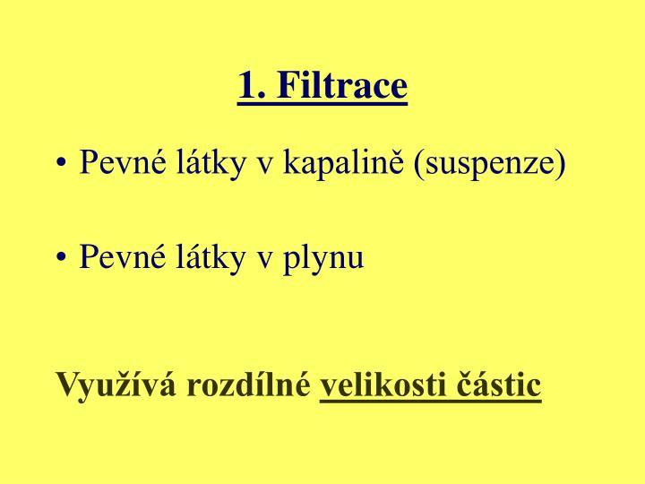 1. Filtrace