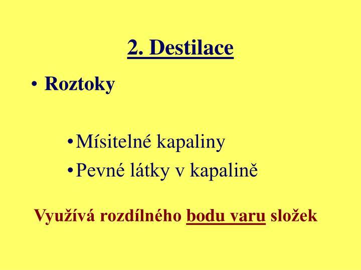 2. Destilace