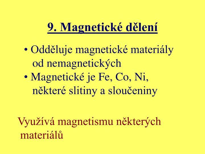 9. Magnetické dělení