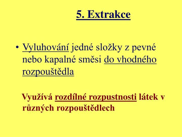 5. Extrakce