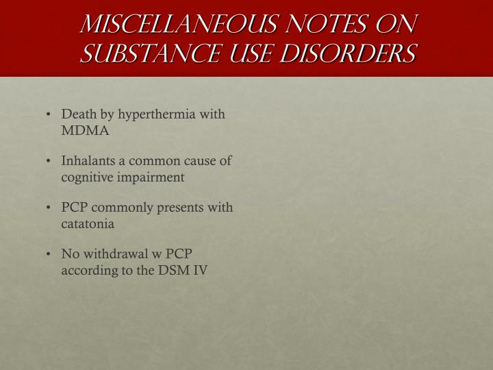 Miscellaneous Notes on Substance use disorders
