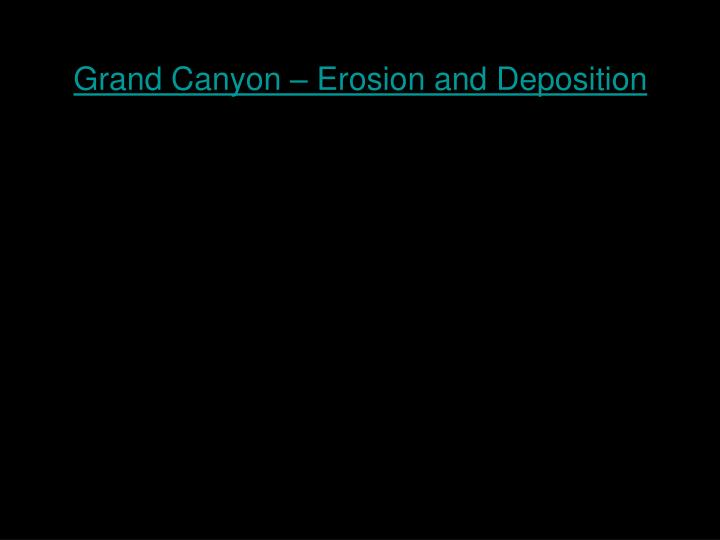 Grand Canyon – Erosion and Deposition