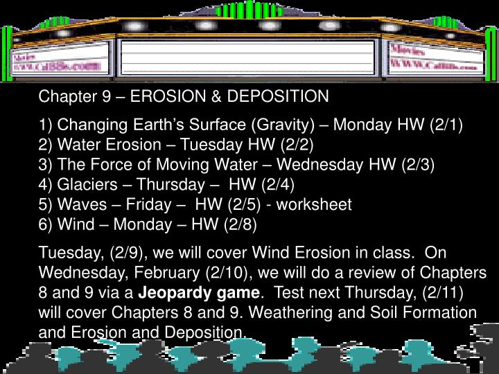Chapter 9 – EROSION & DEPOSITION