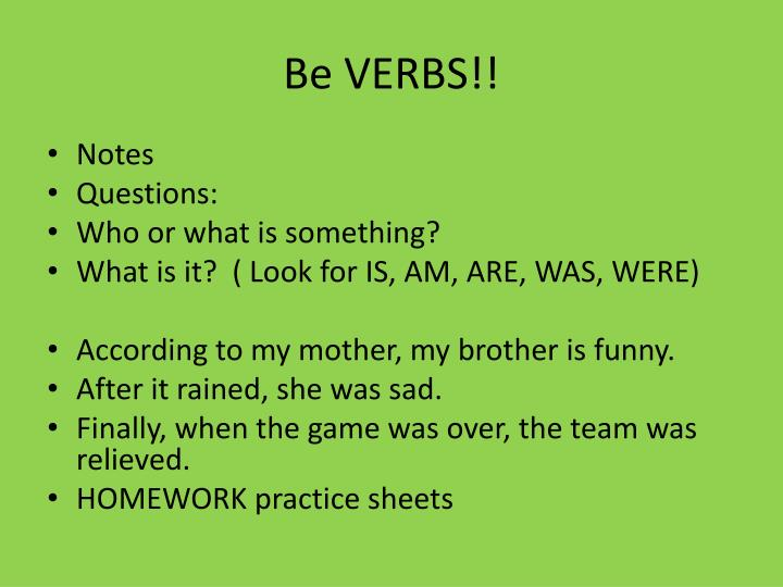 Be VERBS!!