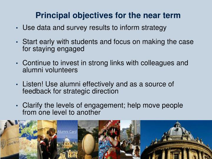 Principal objectives for the near term