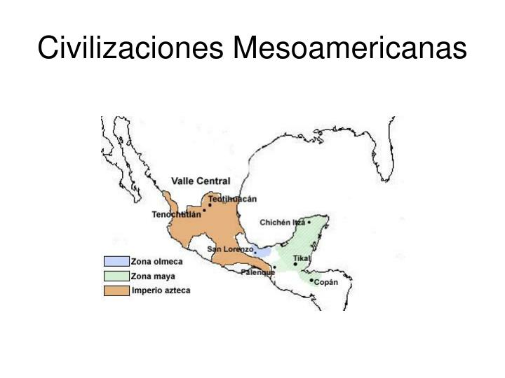 Civilizaciones Mesoamericanas