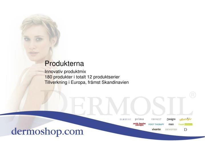 Produkterna
