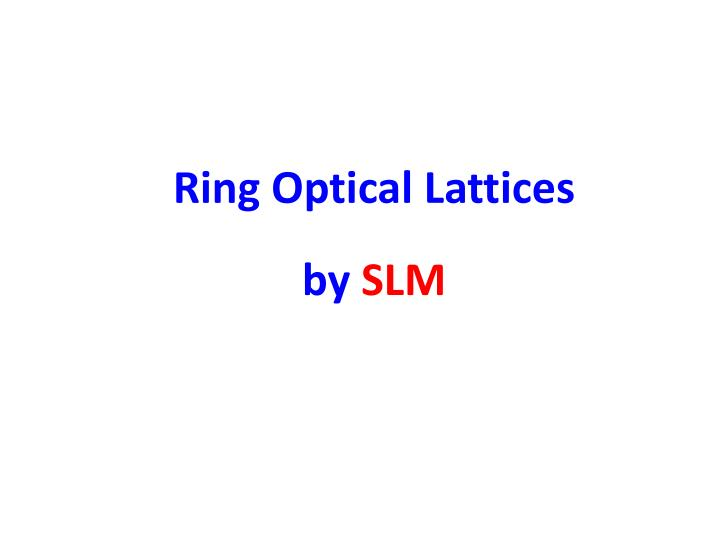 Ring Optical Lattices