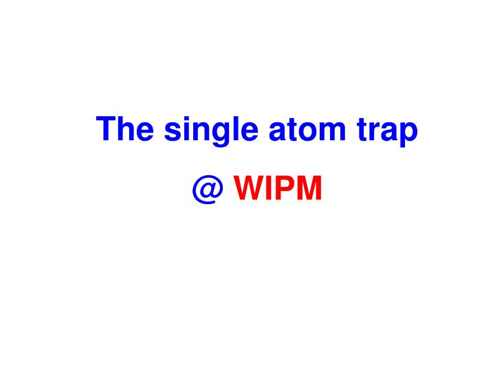 The single atom trap @