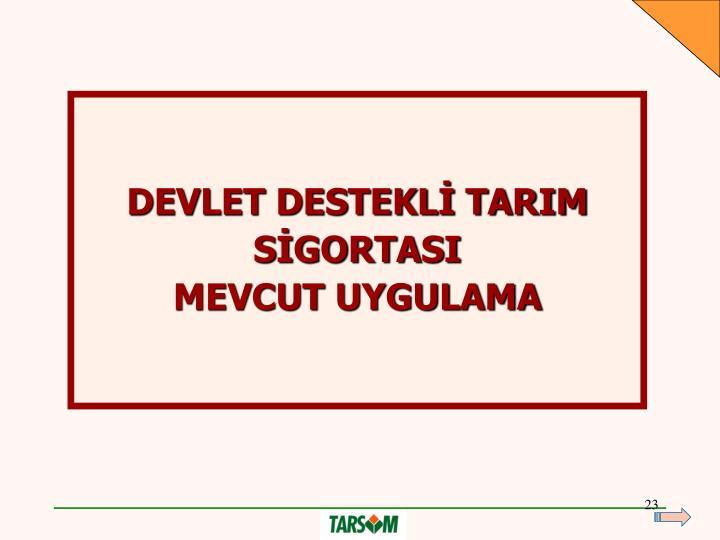 DEVLET DESTEKLİ TARIM SİGORTASI