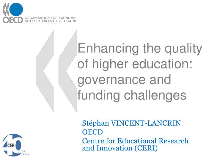 Enhancing the quality of higher education governance and funding challenges