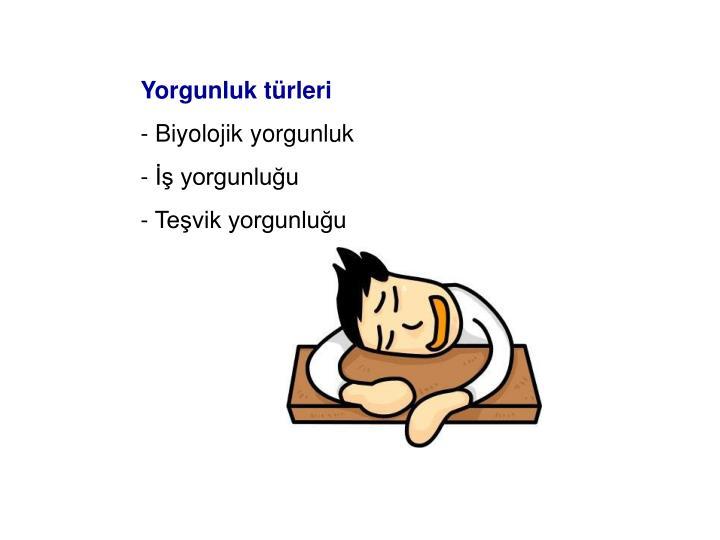 Yorgunluk türleri