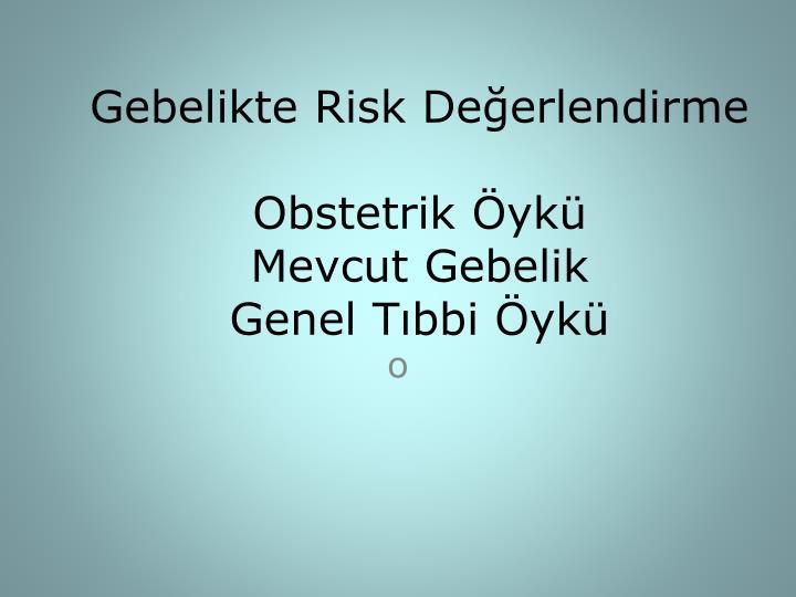 Gebelikte Risk Değerlendirme