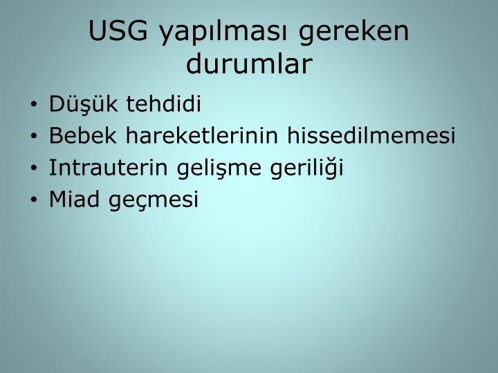 USG yapılması gereken durumlar