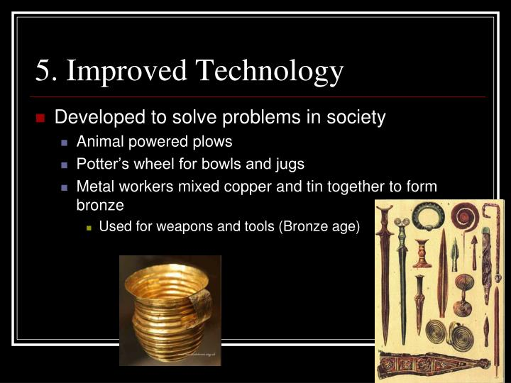 5. Improved Technology