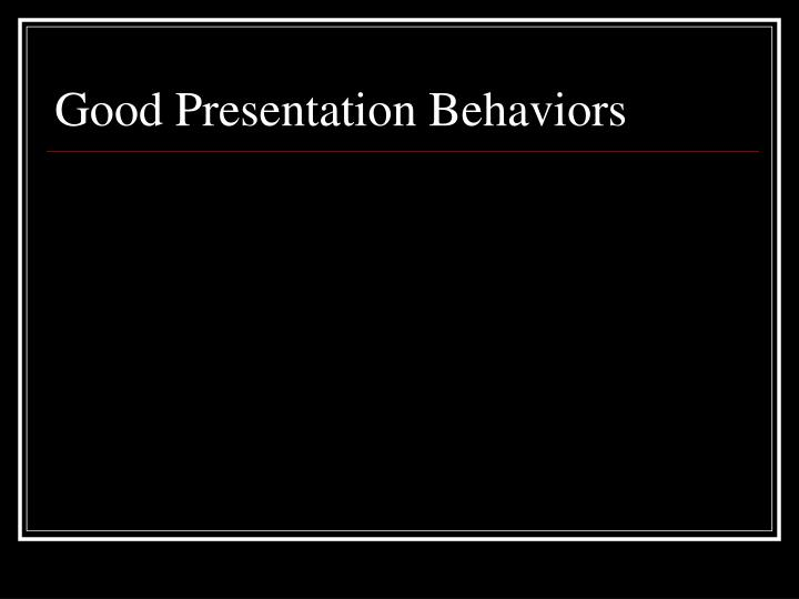Good Presentation Behaviors