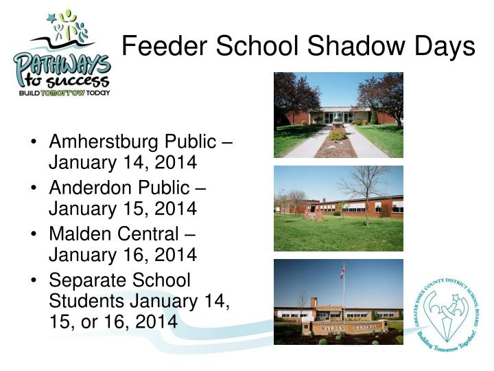 Feeder School Shadow Days