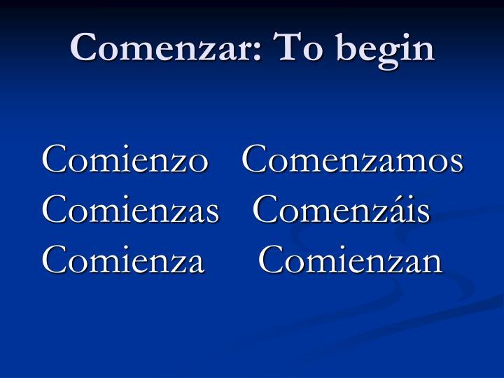 Comenzar: To begin